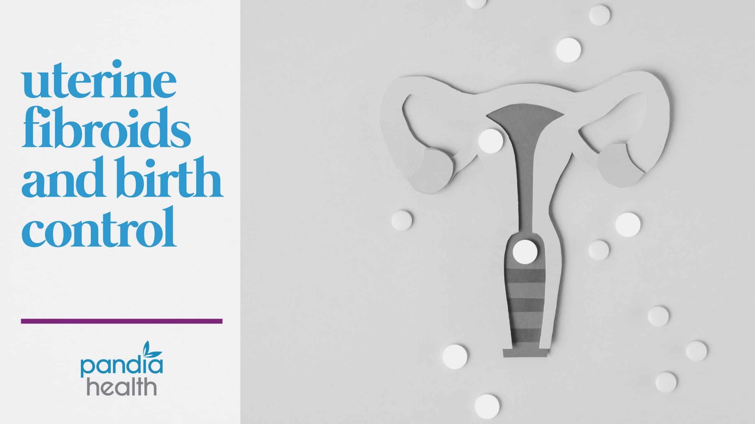uterine fibroids and birth control