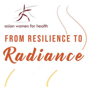 Asian women for health. From resilience to radiance